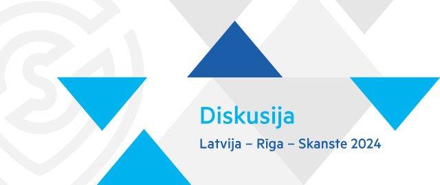 "Diskusija ""Latvija – Rīga – Skanste 2024"""
